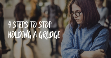 4 Steps to Stop Holding a Grudge