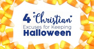 "4 ""Christian"" Excuses for Keeping Halloween"