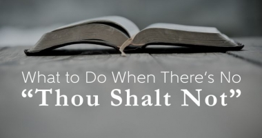 "What to Do When There's No ""Thou Shalt Not"""